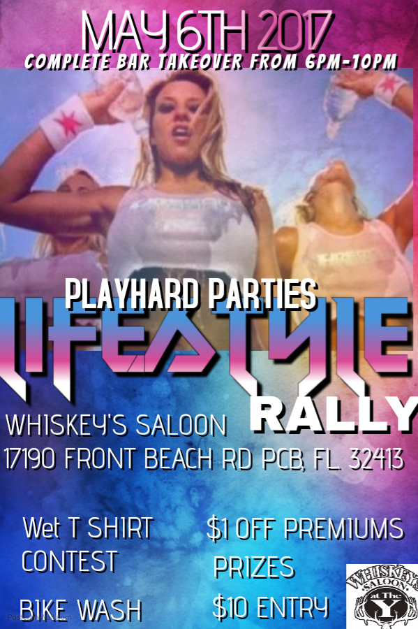 May 6th PlayHard Parties is teaming up with Whiskey's Saloon for the first ever Lifetstyle Rally in Panama City Beach